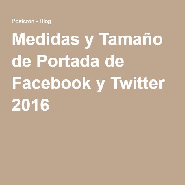Medidas y Tamaño de Portada de Facebook y Twitter 2016