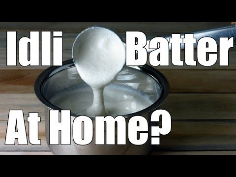 Making Idli Batter For Soft Idlis At Home | Simple Indian Recipes #10 - YouTube