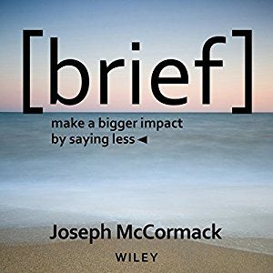 A couple of Bufferoos picked up Brief: Make a Bigger Impact by Saying Less