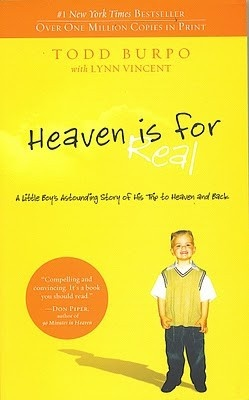 Heaven is for Real                                                                     Best Uplift book ever!!