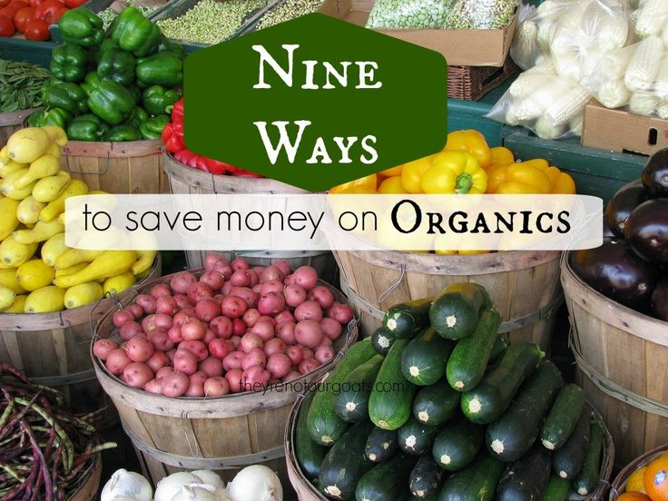 Love buying organics but hate the price? I hear you. Here's nine ways (and counting) to save money on organic food.