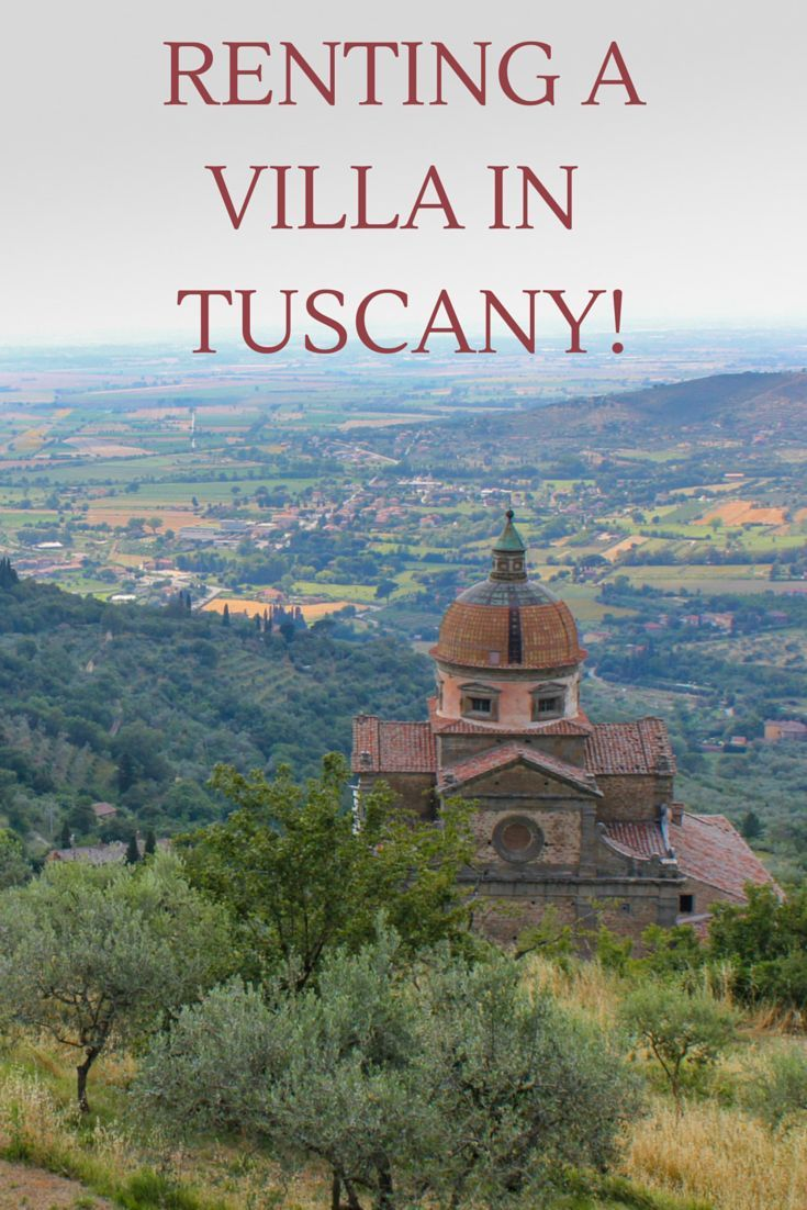 We rented a villa in Tuscany for a month! This is how we did it and what we liked best.