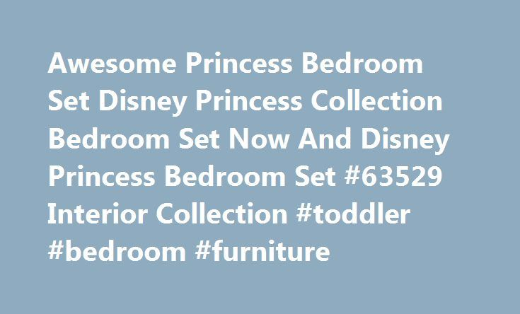 Awesome Princess Bedroom Set Disney Princess Collection Bedroom Set Now And Disney Princess Bedroom Set #63529 Interior Collection #toddler #bedroom #furniture http://bedrooms.remmont.com/awesome-princess-bedroom-set-disney-princess-collection-bedroom-set-now-and-disney-princess-bedroom-set-63529-interior-collection-toddler-bedroom-furniture/  #disney princess bedroom # Home disney princess bedroom set Awesome Princess Bedroom Set Disney Princess Collection Bedroom Set Now And Disney…