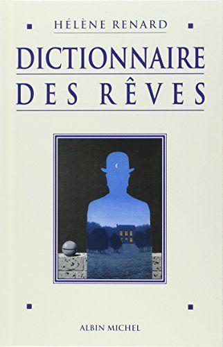 Dictionnaire des rêves de Hélène Renard https://www.amazon.fr/dp/2226105476/ref=cm_sw_r_pi_dp_x_KhhmybRXY6D5P