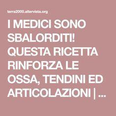 I MEDICI SONO SBALORDITI! QUESTA RICETTA RINFORZA LE OSSA, TENDINI ED ARTICOLAZIONI | Terra2000