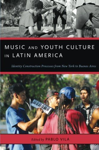 Music and Youth Culture in Latin America: Identity Construction Processes from New York to Buenos Ai