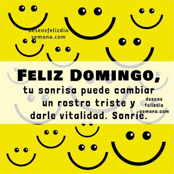 Centro Cristiano para la Familia:  Feliz Domingo, tu sonrisa puede cambiar un rostro...