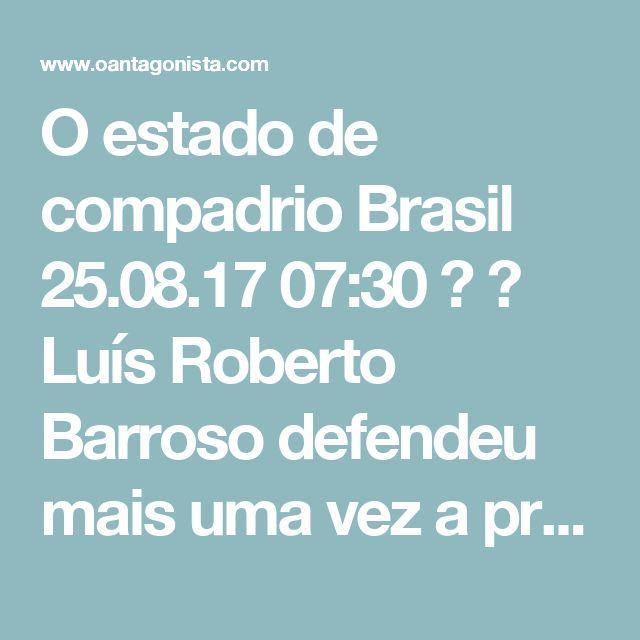 """O estado de compadrio Brasil  25.08.17 07:30   Luís Roberto Barroso defendeu mais uma vez a prisão dos condenados em segundo grau.  Leia um trecho de sua entrevista para O Globo:  """"Eu acho que permitir a execução penal depois da condenação em segundo grau foi um passo decisivo para enfrentar a corrupção e a criminalidade do colarinho branco no Brasil. Será um retrocesso fazer essa mudança. É um retrocesso em favor do pacto espúrio celebrado por parte da classe política, parte da classe…"""
