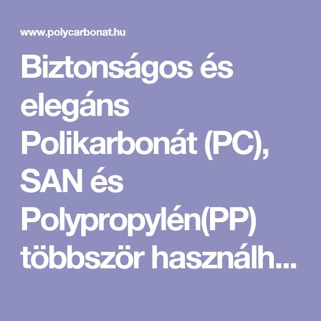 Biztonságos és elegáns Polikarbonát (PC), SAN és Polypropylén(PP)  többször használható  műanyag poharak, és tányérok. Polycarbonat.hu webáruház