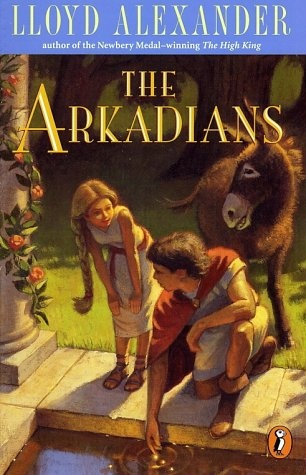 The Arkadians by Lloyd Alexander - Greek mythology told as only he could.