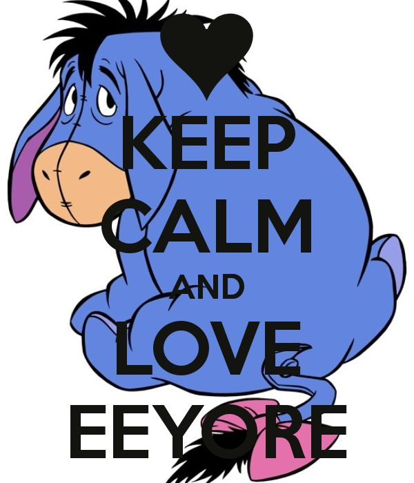 KEEP CALM AND LOVE EEYORE