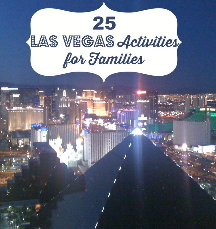 25 Las Vegas Activities for Families - Traveling Mom