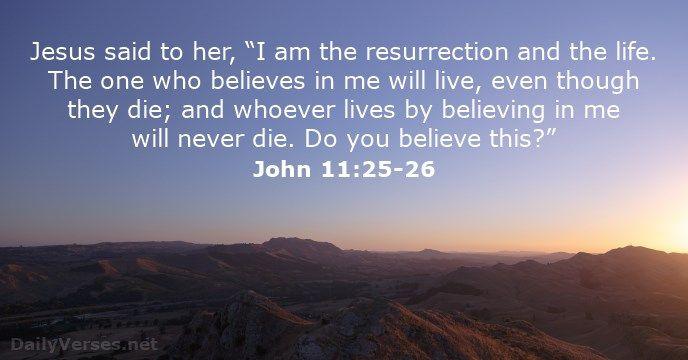 John 11:25-26 - dailyverses.net