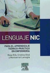 Lenguaje NIC para el aprendizaje teórico-práctico en enfermería / Rifá, R.  http://mezquita.uco.es/record=b1622471~S6*spi