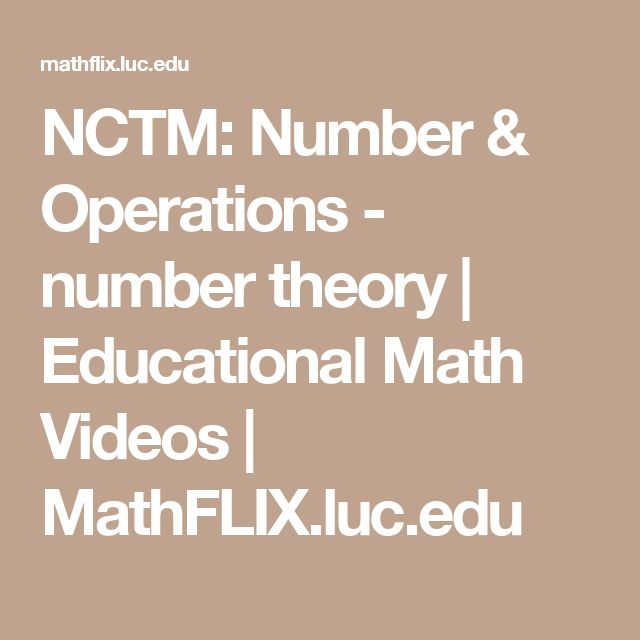 NCTM: Number & Operations - number theory | Educational Math Videos | MathFLIX.luc.edu