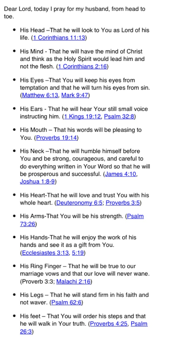 An awesome prayer for your husband, or anyone for that matter! I got this through an email written by Sharon Jaynes for the Girlfriends in God blog!