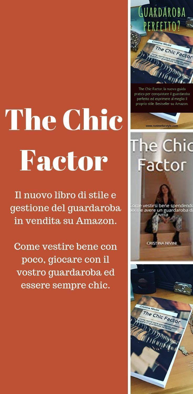 The Chic Factor Il Nuovo Libro Di Stile E Gestione Del Guardaroba In Vendita Su Amazon Per Vestire Bene Con Poco Giocare Con La Mode Uber 40 Frauenmode Mode