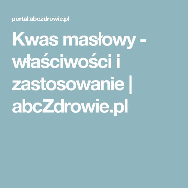 Kwas masłowy - właściwości i zastosowanie | abcZdrowie.pl