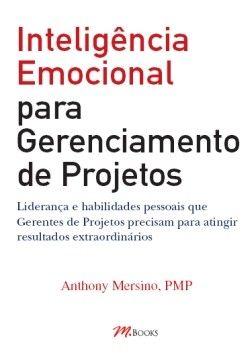 Inteligência Emocional Para Gerenciamento de Projetos - Anthony Mersino *Liderança e Habilidades Pessoais