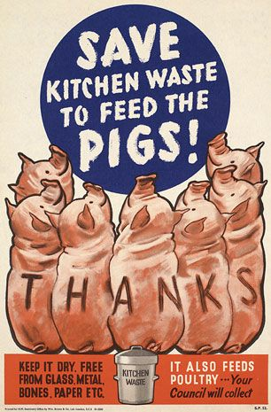 WWII Shopping and Food, England-This poster encouraged people to save peelings and food waste for the 'pig bin'.