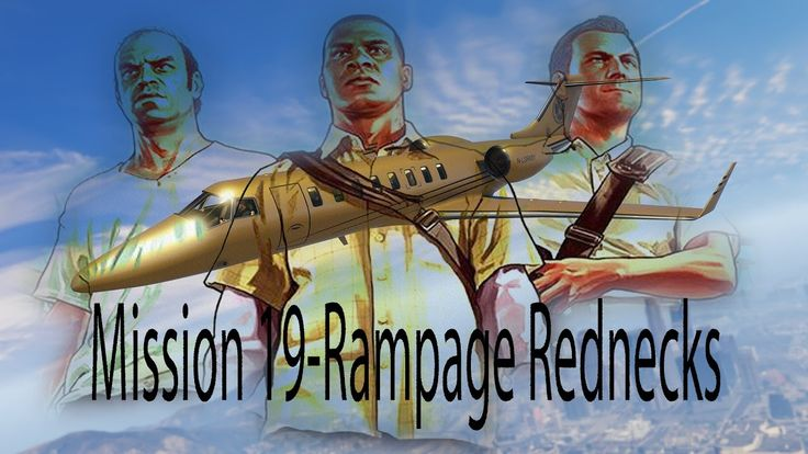 GTA V - Mission 19-Rampage Rednecks, playthrough (no commentary )