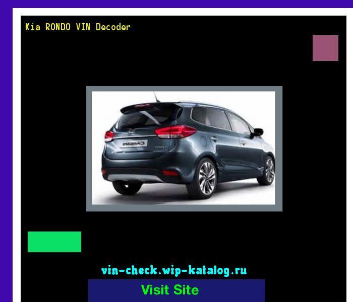 Kia Rondo Vin Decoder Lookup Kia Rondo Vin Number 161025 Kia
