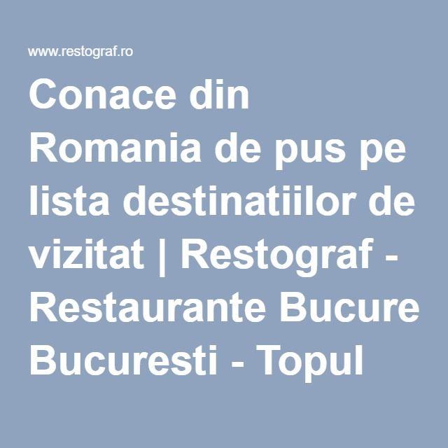 Conace din Romania de pus pe lista destinatiilor de vizitat   Restograf - Restaurante Bucuresti - Topul Restaurantelor din Bucuresti