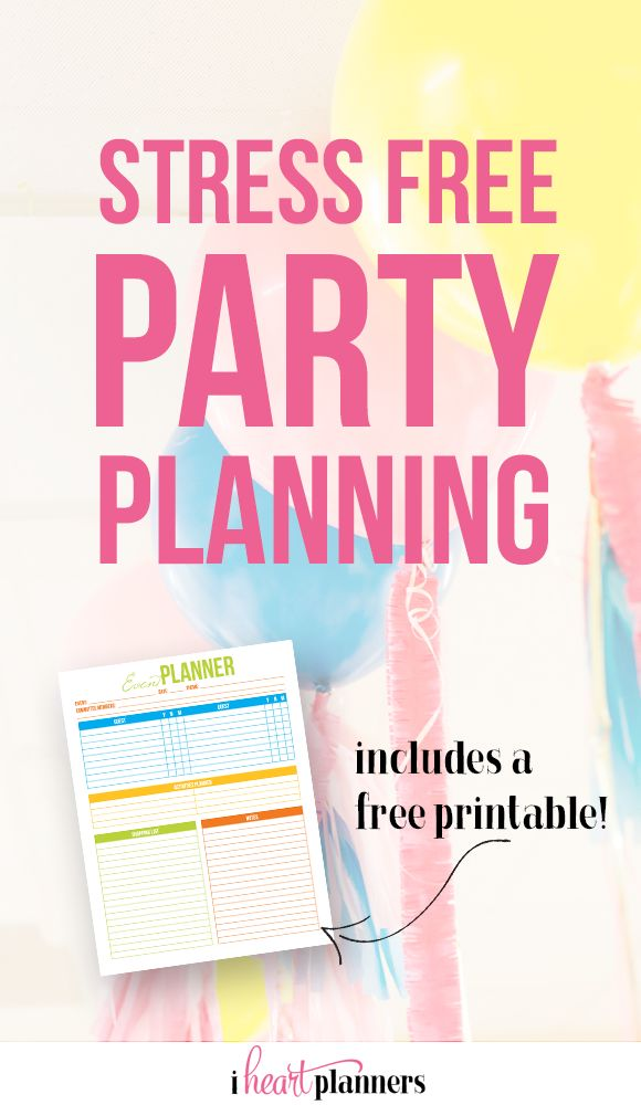 Stress Free Party Planning & A Free Event Planning Printable - iheartplanners.com