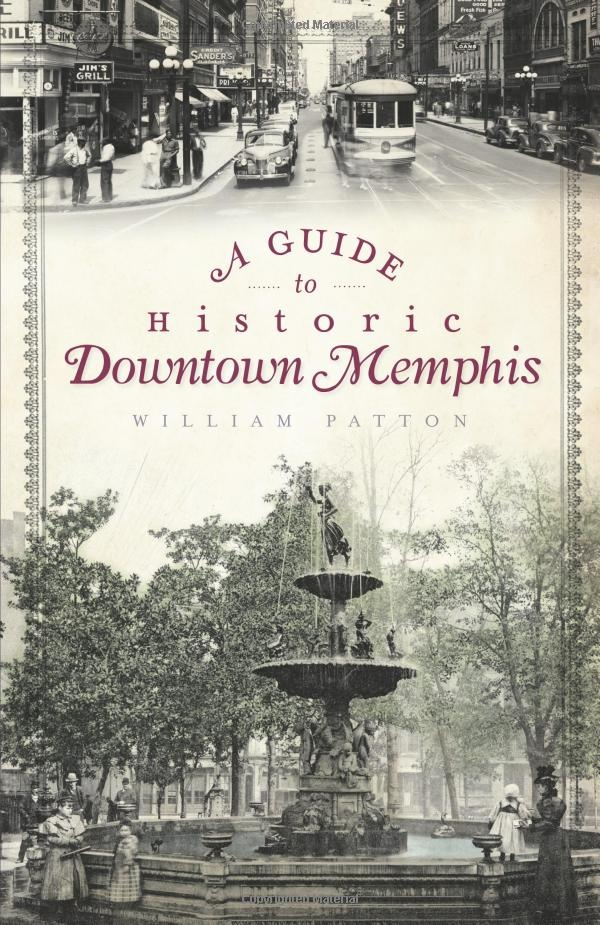 """William Patton, """"A Guide to Historic Downtown Memphis"""""""