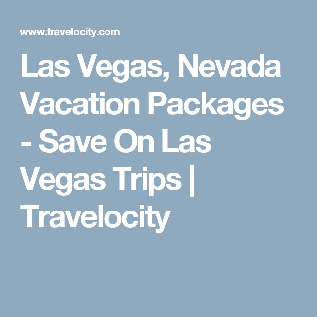 Las Vegas, Nevada Vacation Packages - Save On Las Vegas Trips  | Travelocity