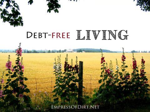 Debt-free Living tips at empressofdirt.net