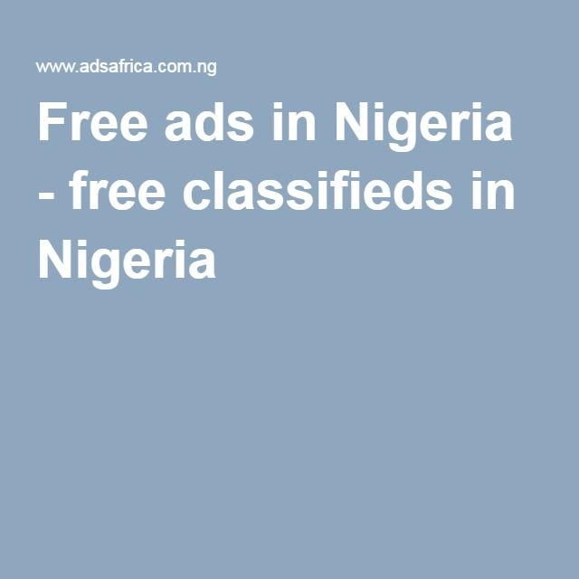 Free ads in Nigeria - free classifieds in Nigeria