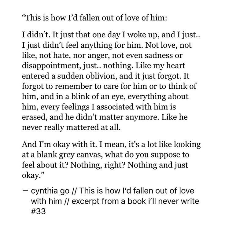 pinterest: cynthia_go | cynthia go, quotes, love, love quotes, breakup, heartbreak, falling out of love, romance, how to fall out of love, indifference, writing, creative writing, excerpt from a book i'll never write, tumblr