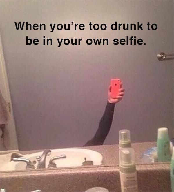 when you're too drunk to be in your own selfie - Google Search