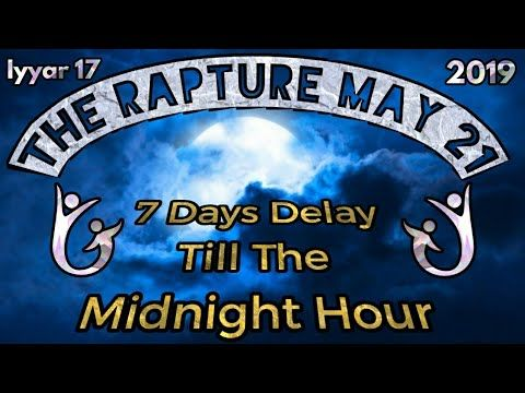 The Rapture May 21, 2019  The Day Of The Ark Countdown  FINAL