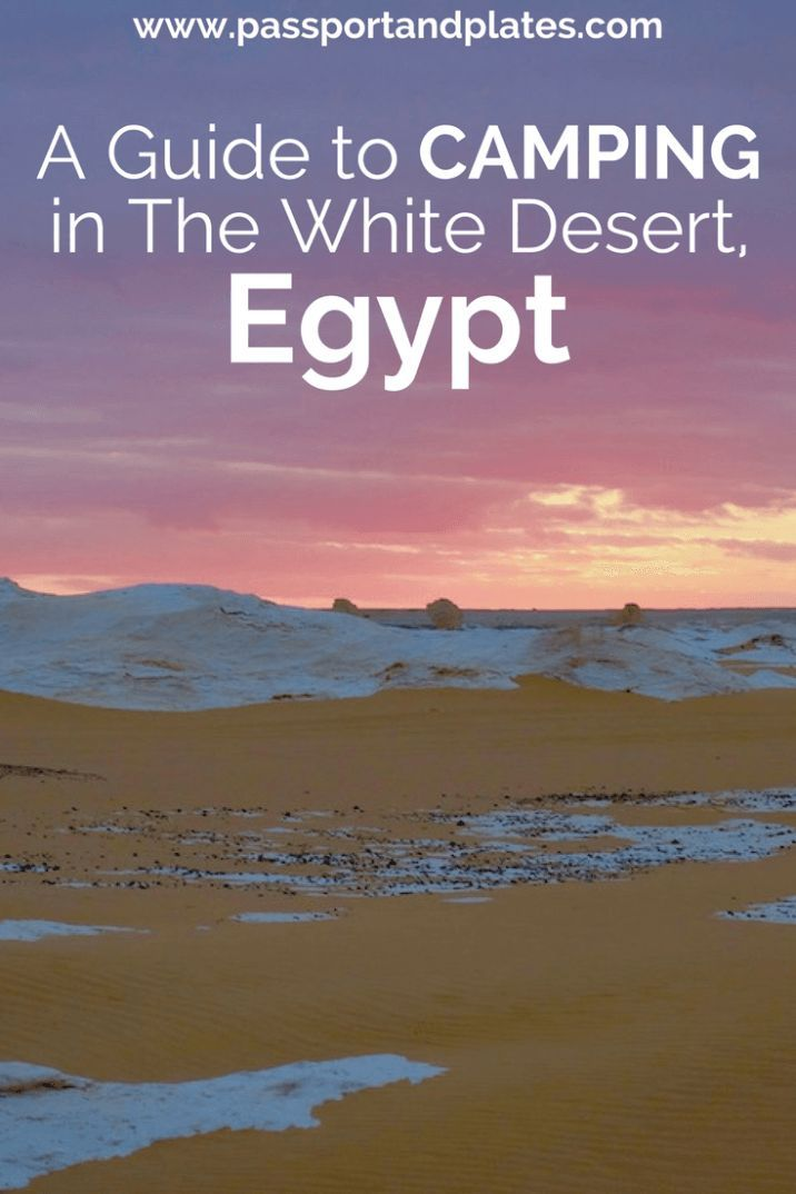 Camping in the White Desert of Egypt is a must-do activity! Click to read about my first time camping experience with Egypt Tailor Made and learn how you can experience the wonders of the desert. | http://passportandplates.com