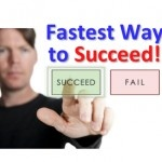 Discover the absolute fastest way to succeed at anything.