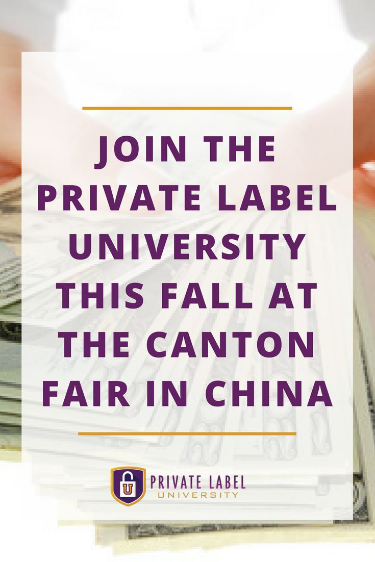 If you're ready to make money selling products online, join The Private Label University for our trip to Canton Fair in China, October 25th through November 2nd! This is the trip of a lifetime for any online seller who wants to take their business to the next level. Whttp://consideritmade.com/join-the-private-label-university-this-fall-at-the-canton-fair-in-china/
