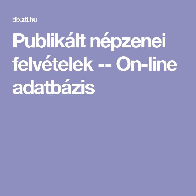 Publikált népzenei felvételek -- On-line adatbázis