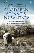 PLATO TIDAK BOHONG ATLANTIS ADA DI ZAMAN PRA-SEJARAH INDONESIA (Analisis Dr. Danny Hilman dan Tim Riset Katastrofi Purba)   Bayt al-Hikmah Institute