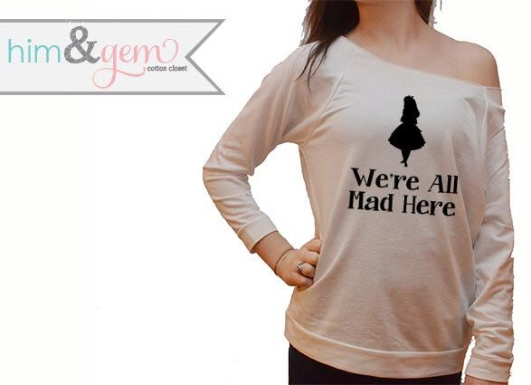Medium Disney Sweatshirt // We're all mad here // Alice in Wonderland Shirt Silhouette // Disney Shirt // Disney Apparel // Alice in Wonderland by HimAndGem on Etsy https://www.etsy.com/listing/215188737/disney-sweatshirt-were-all-mad-here