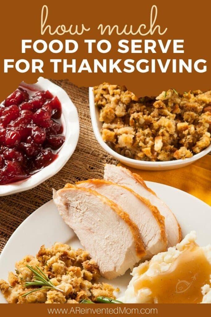Thanksgiving Dinner Serving Sizes In 2020 Easy Thanksgiving Recipes Preparing Thanksgiving Dinner Food