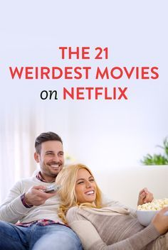 The 21 Weirdest Movies On Netflix