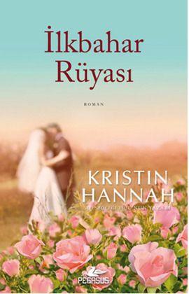 ilkbahar ruyasi - kristin hannah - pegasus  http://www.idefix.com/kitap/ilkbahar-ruyasi-kristin-hannah/tanim.asp