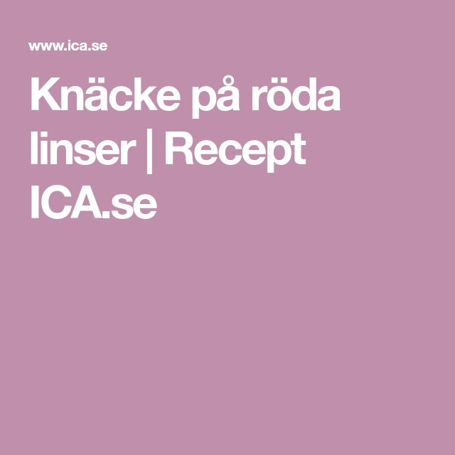 Knäcke på röda linser   Recept ICA.se