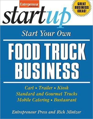 Start Your Own Food Truck Business - Entrepreneur Bookstore - Entrepreneur.com