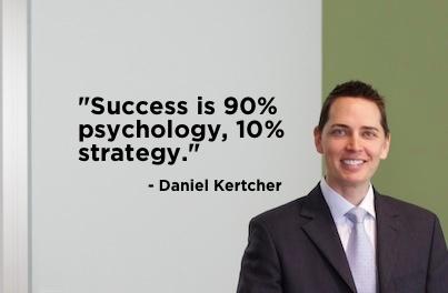 """Success is 90% psychology, 10% strategy.""- Daniel Kertcher #quote"