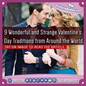 9 Wonderful and Strange Valentine's Day Traditions from Around the World
