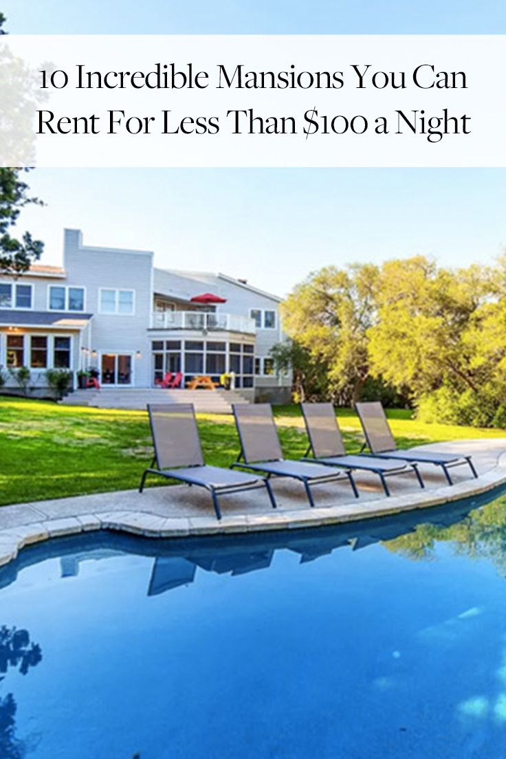 10 Incredible Mansions You Can Rent for Less Than $100 a Night via @PureWow