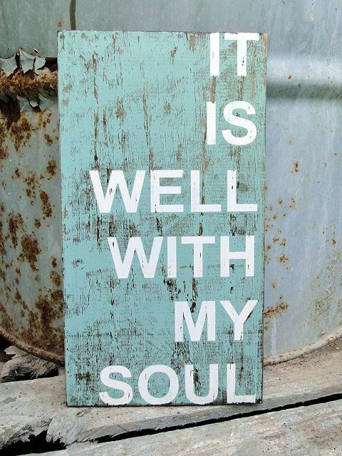 One of my favorite hymns: Hanging Signs, Diy Signs Frames, It Is Well Sign, Priddystuff Signs, Distressed Wood Signs, It Is Well With My Soul Sign, Christian Wooden Signs, Distressed Signs, Diy Christian Signs